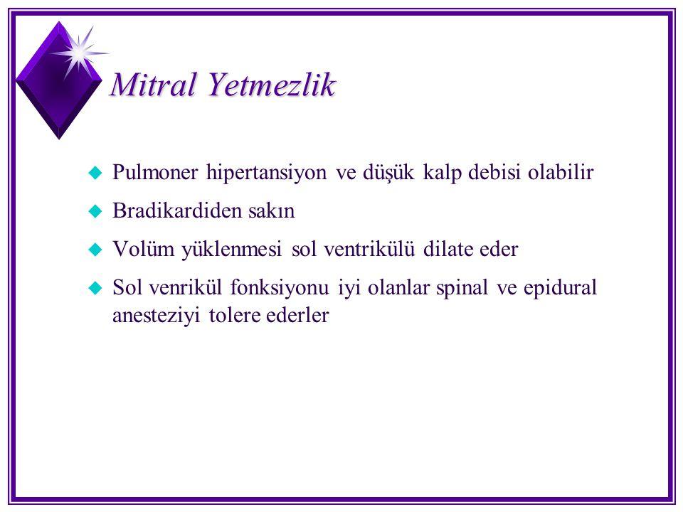 Mitral Yetmezlik Pulmoner hipertansiyon ve düşük kalp debisi olabilir