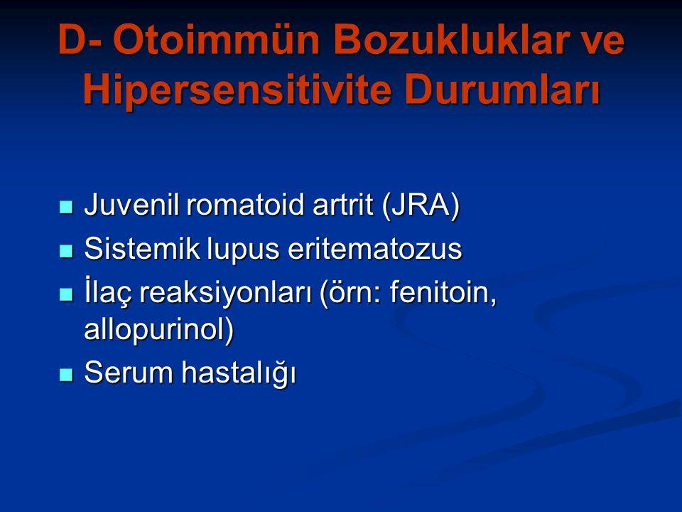 D- Otoimmün Bozukluklar ve Hipersensitivite Durumları