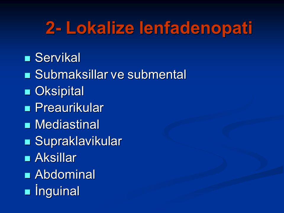 2- Lokalize lenfadenopati