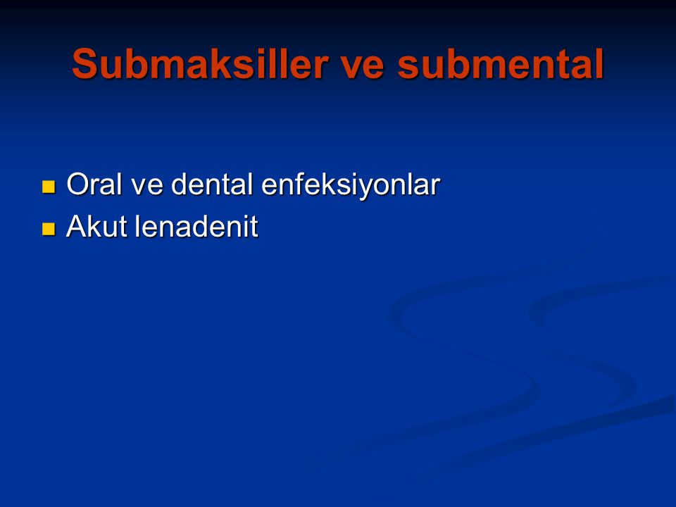 Submaksiller ve submental
