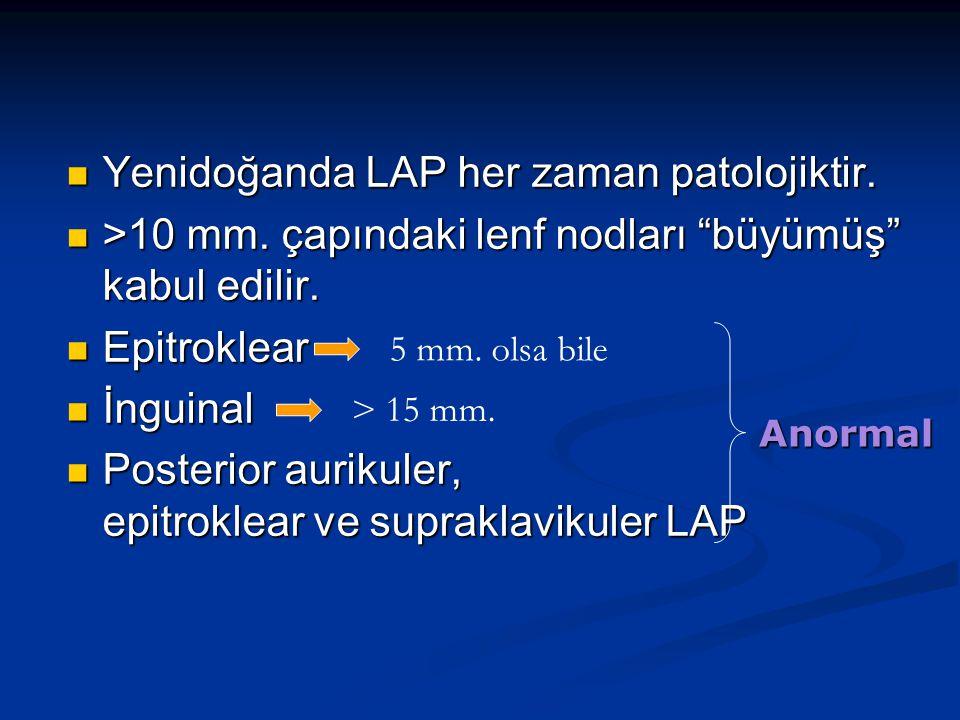Yenidoğanda LAP her zaman patolojiktir.