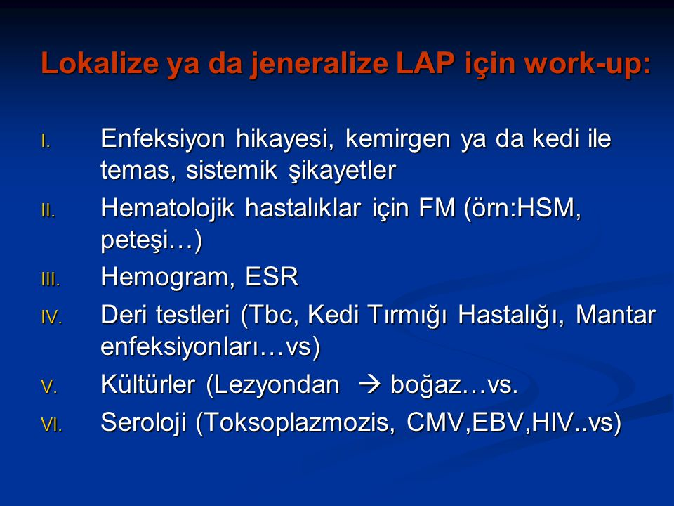 Lokalize ya da jeneralize LAP için work-up: