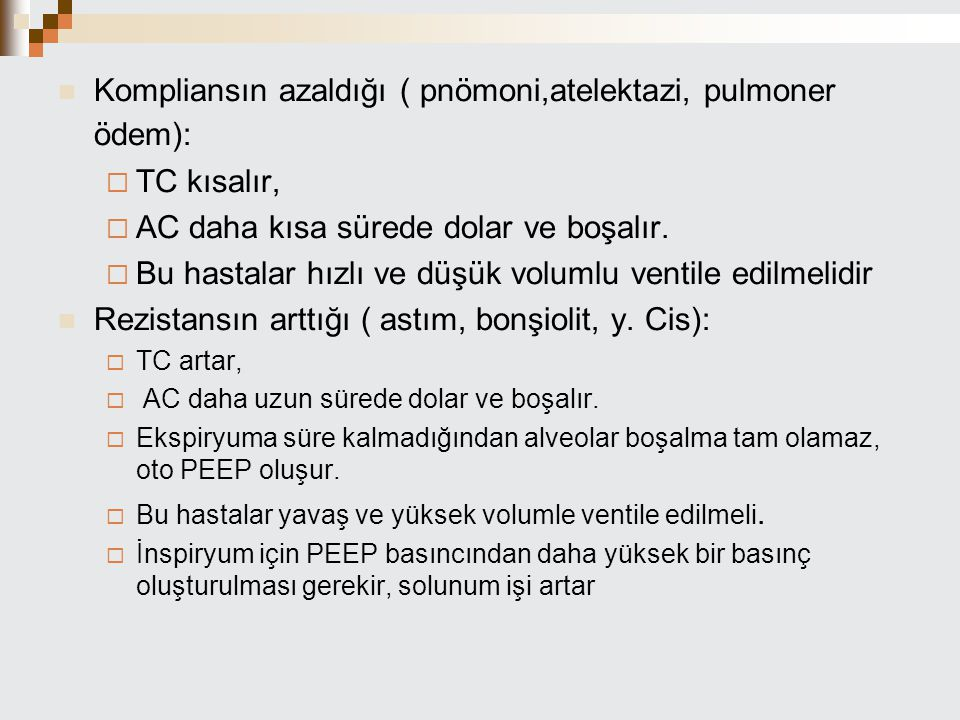 Kompliansın azaldığı ( pnömoni,atelektazi, pulmoner ödem): TC kısalır,