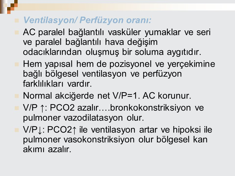 Ventilasyon/ Perfüzyon oranı: