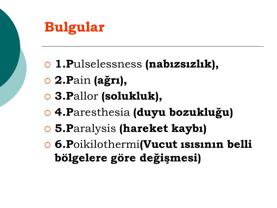 Bulgular 1.Pulselessness (nabızsızlık), 2.Pain (ağrı),