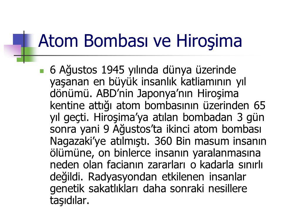 Atom Bombası ve Hiroşima