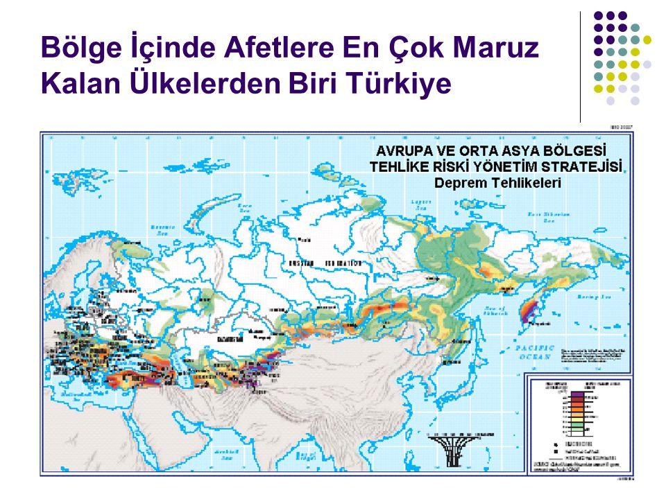 Bölge İçinde Afetlere En Çok Maruz Kalan Ülkelerden Biri Türkiye