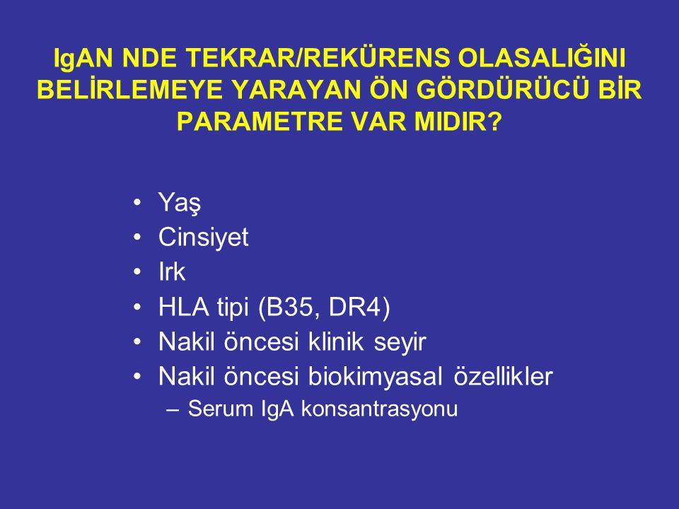 Nakil öncesi klinik seyir Nakil öncesi biokimyasal özellikler