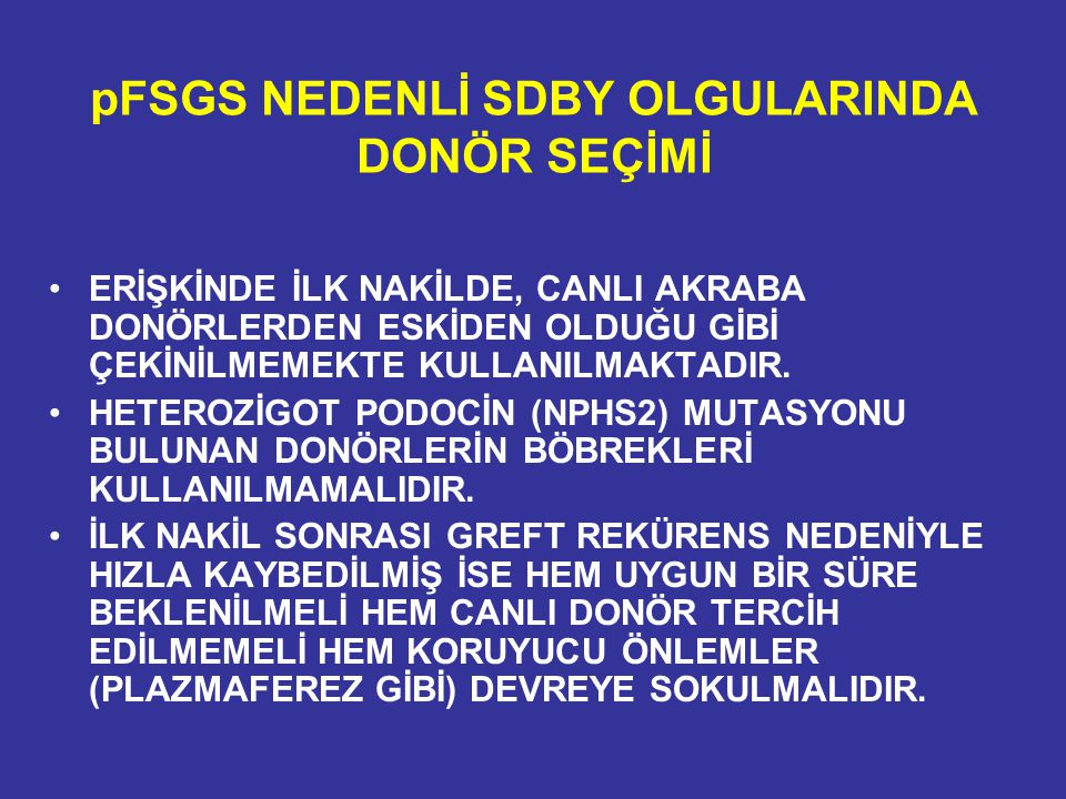 pFSGS NEDENLİ SDBY OLGULARINDA DONÖR SEÇİMİ