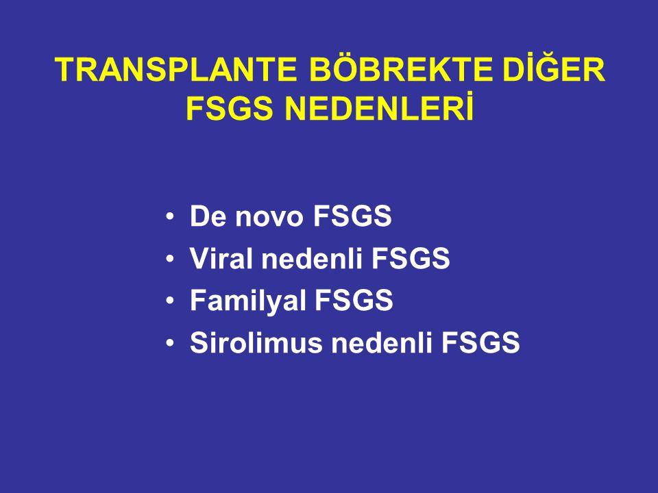 TRANSPLANTE BÖBREKTE DİĞER FSGS NEDENLERİ