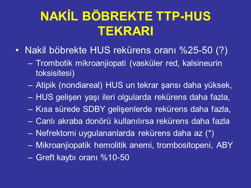 NAKİL BÖBREKTE TTP-HUS TEKRARI
