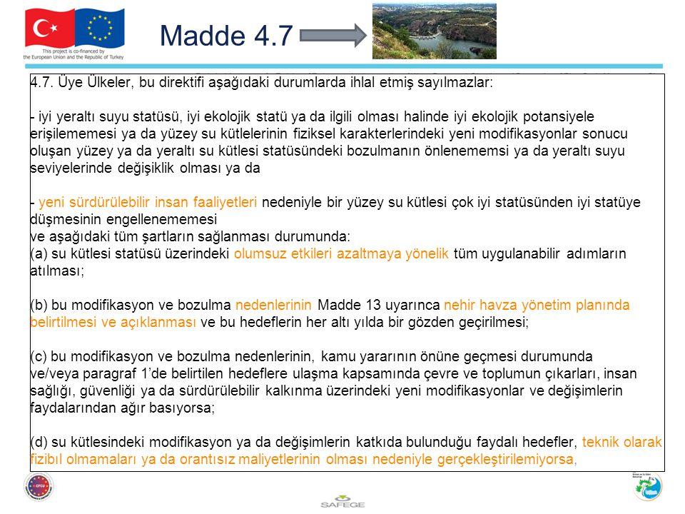 Madde 4.7 4.7. Üye Ülkeler, bu direktifi aşağıdaki durumlarda ihlal etmiş sayılmazlar: