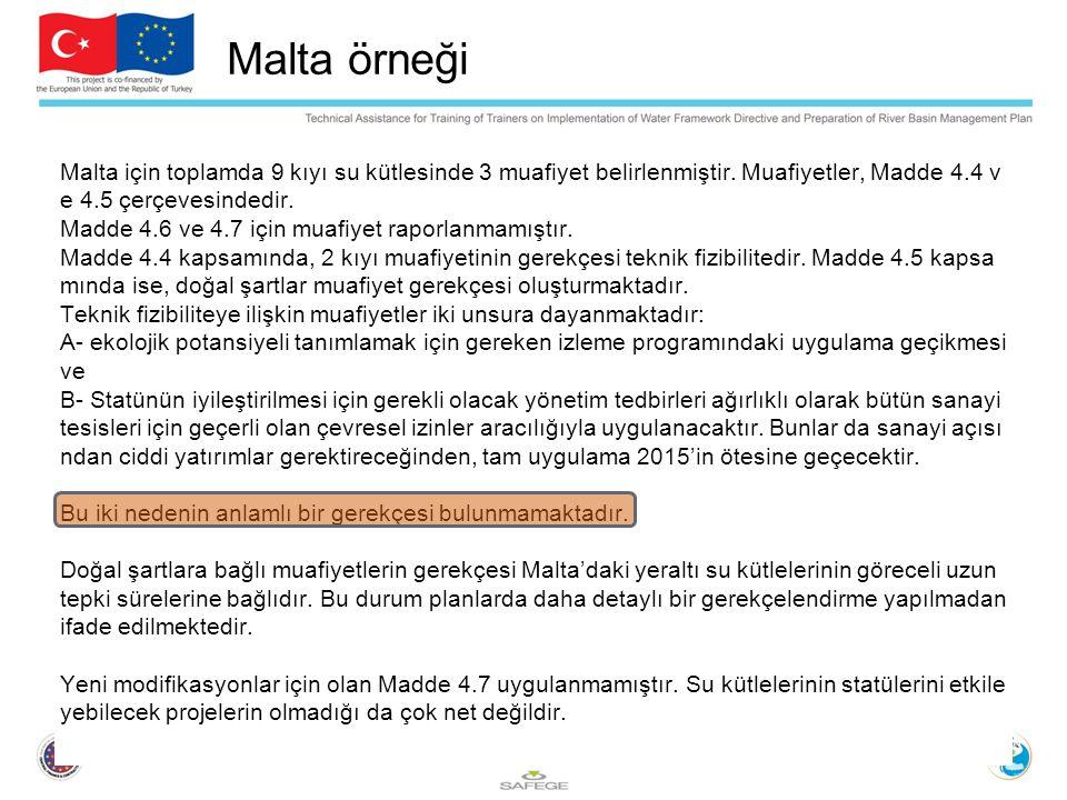 Malta örneği Malta için toplamda 9 kıyı su kütlesinde 3 muafiyet belirlenmiştir. Muafiyetler, Madde 4.4 ve 4.5 çerçevesindedir.