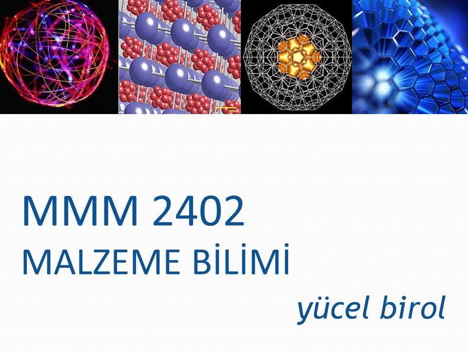 MMM 2402 MALZEME BİLİMİ yücel birol