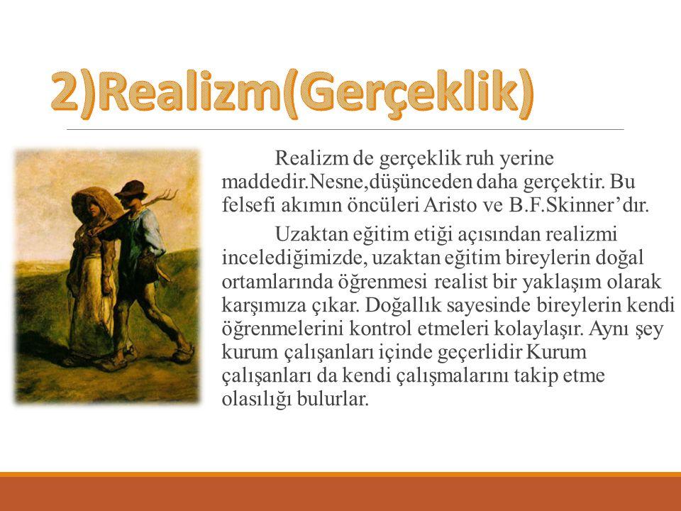 2)Realizm(Gerçeklik)