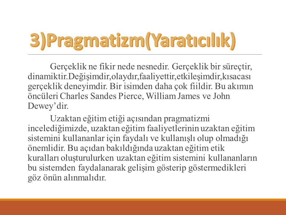 3)Pragmatizm(Yaratıcılık)