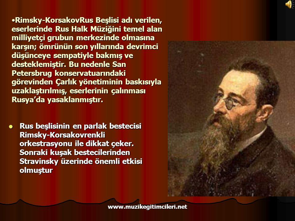 Rimsky-KorsakovRus Beşlisi adı verilen, eserlerinde Rus Halk Müziğini temel alan milliyetçi grubun merkezinde olmasına karşın; ömrünün son yıllarında devrimci düşünceye sempatiyle bakmış ve desteklemiştir. Bu nedenle San Petersbrug konservatuarındaki görevinden Çarlık yönetiminin baskısıyla uzaklaştırılmış, eserlerinin çalınması Rusya'da yasaklanmıştır.