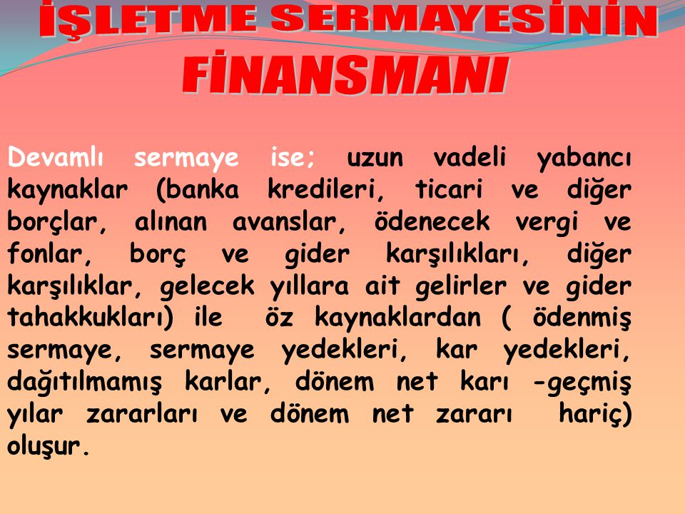 İŞLETME SERMAYESİNİN FİNANSMANI.