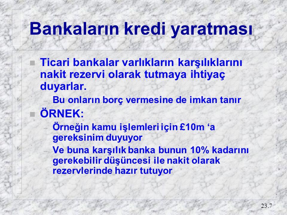 Kredi yaratma – örnek Ticari banka : Kamunun Tuttuğu Nakit para