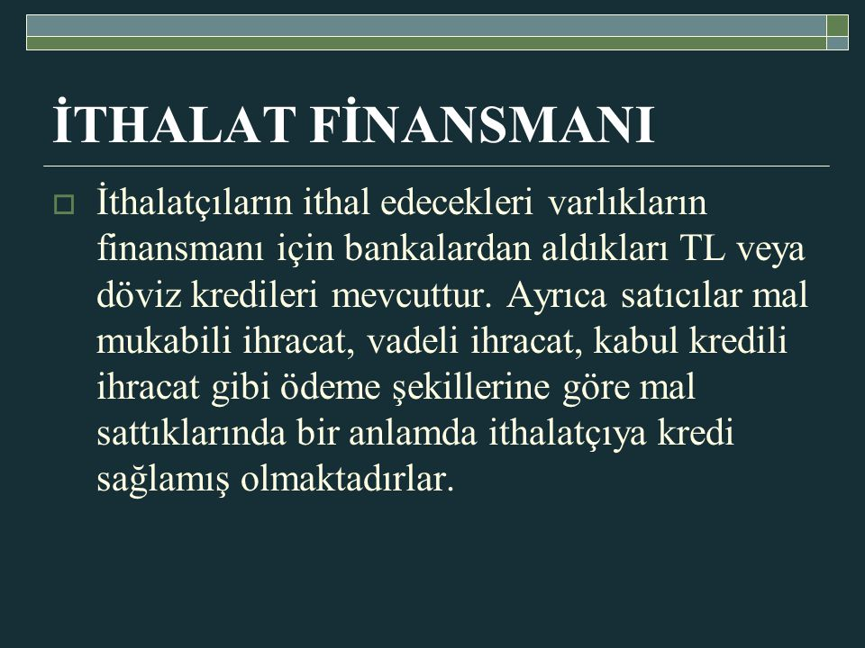İTHALAT FİNANSMANI