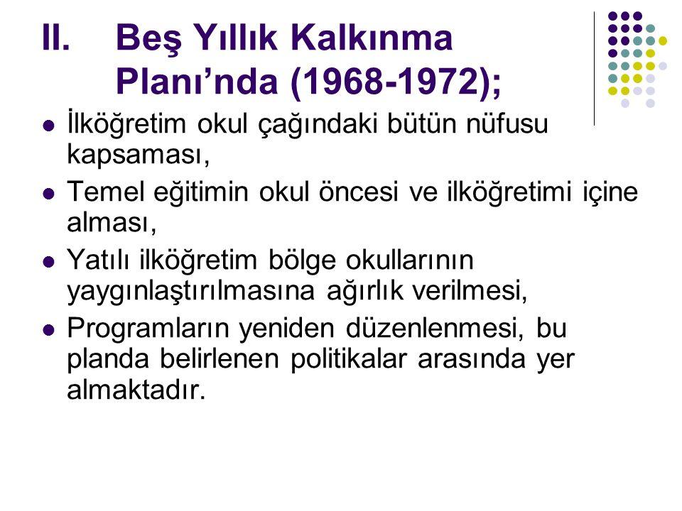 Beş Yıllık Kalkınma Planı'nda (1968-1972);