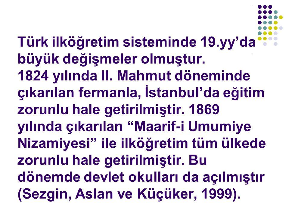 Türk ilköğretim sisteminde 19. yy'da büyük değişmeler olmuştur
