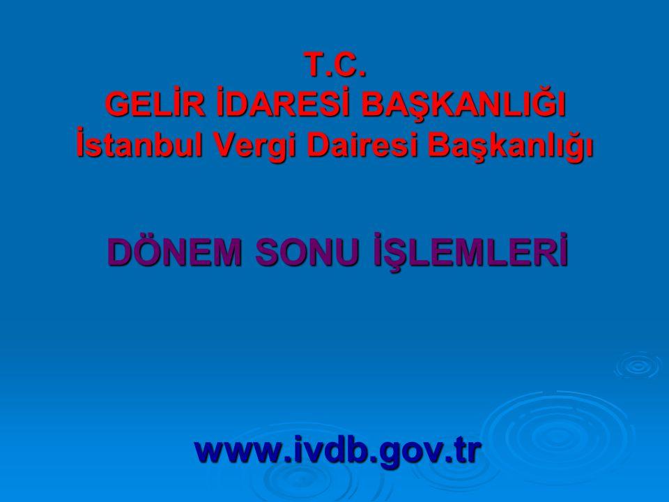 T.C. GELİR İDARESİ BAŞKANLIĞI İstanbul Vergi Dairesi Başkanlığı