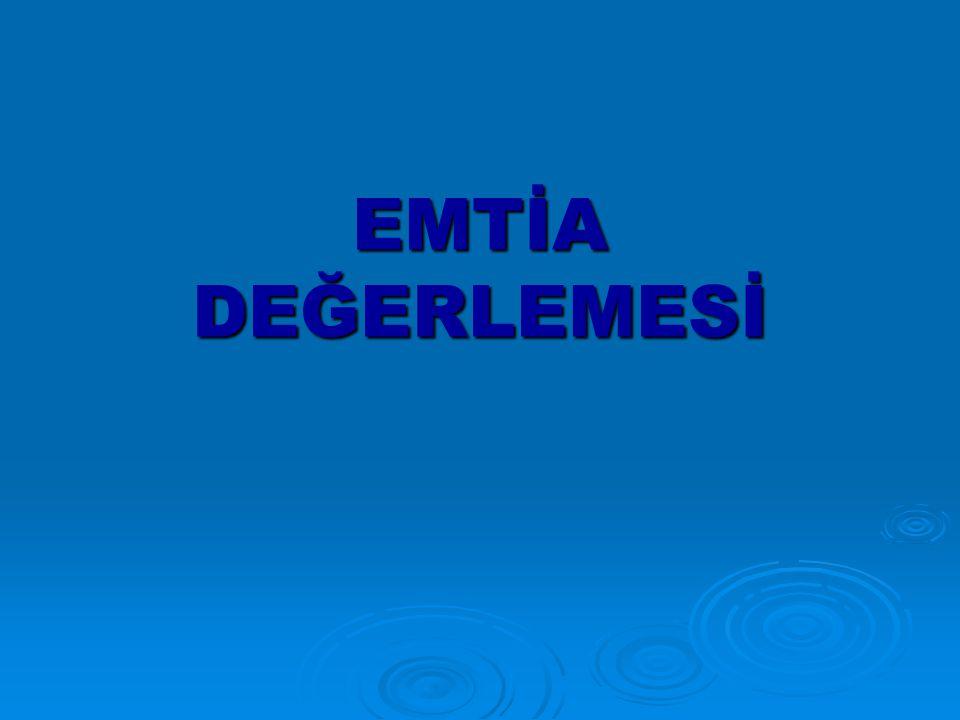 EMTİA DEĞERLEMESİ