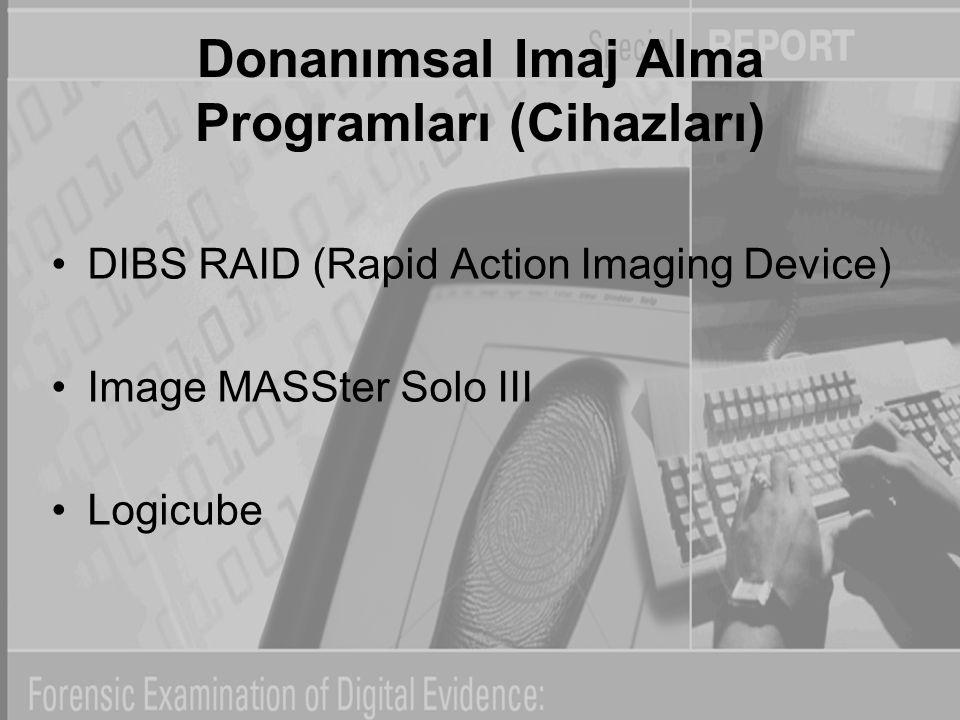 Donanımsal Imaj Alma Programları (Cihazları)