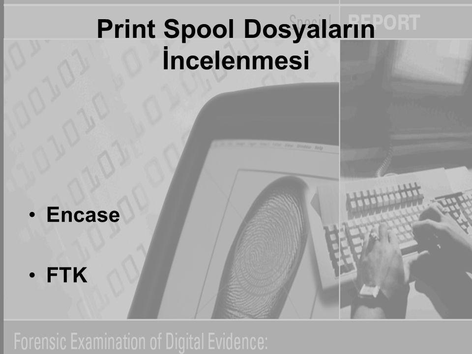 Print Spool Dosyaların İncelenmesi