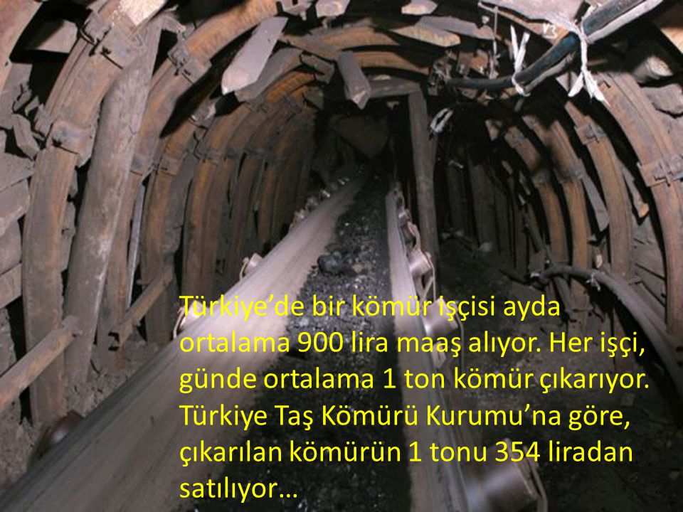 Türkiye'de bir kömür işçisi ayda ortalama 900 lira maaş alıyor