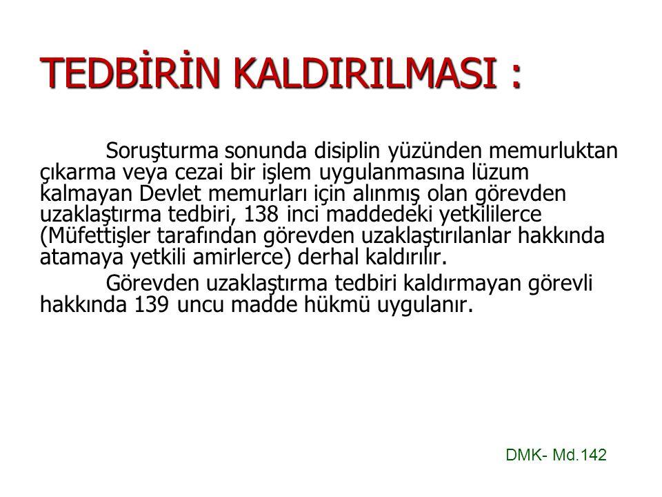 TEDBİRİN KALDIRILMASI :
