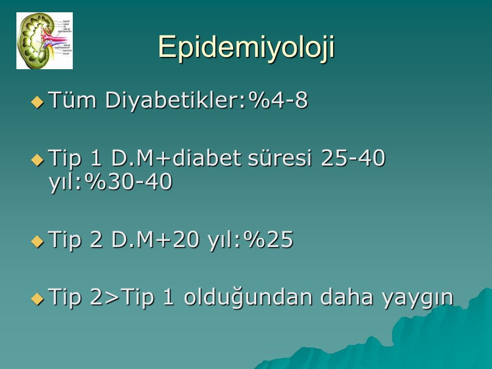 Epidemiyoloji Tüm Diyabetikler:%4-8