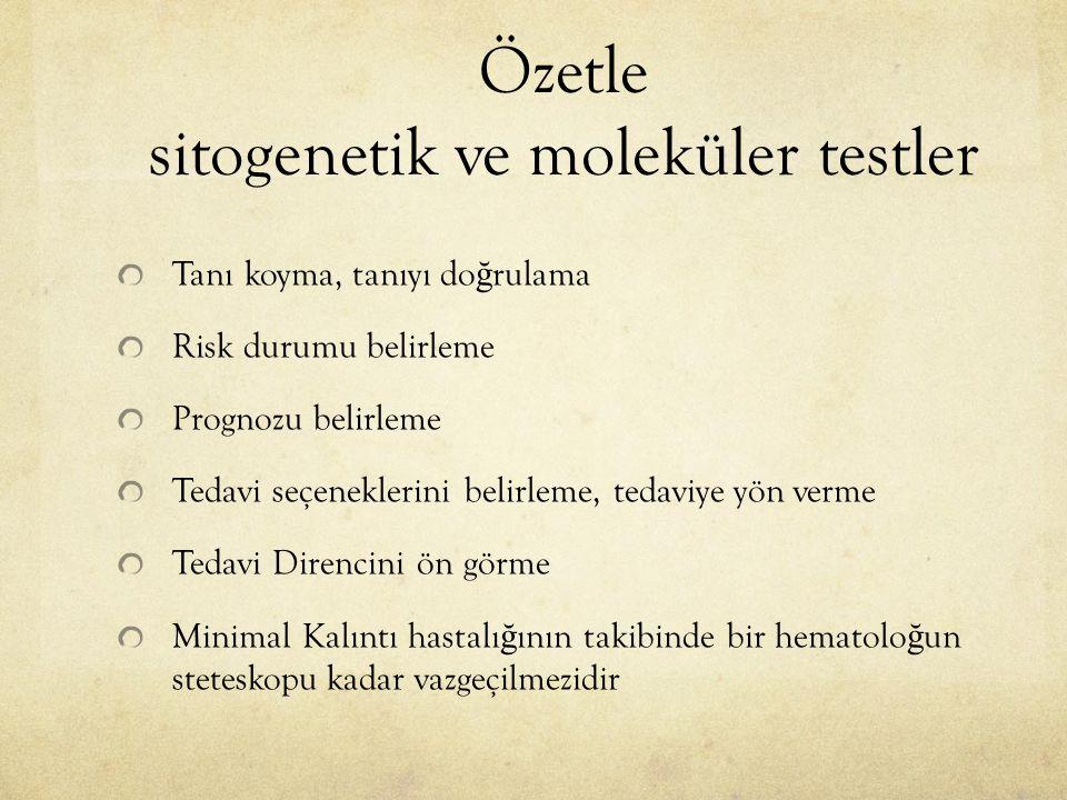 Özetle sitogenetik ve moleküler testler