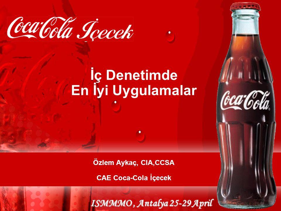 İç Denetimde En İyi Uygulamalar Özlem Aykaç, CIA,CCSA CAE Coca-Cola İçecek