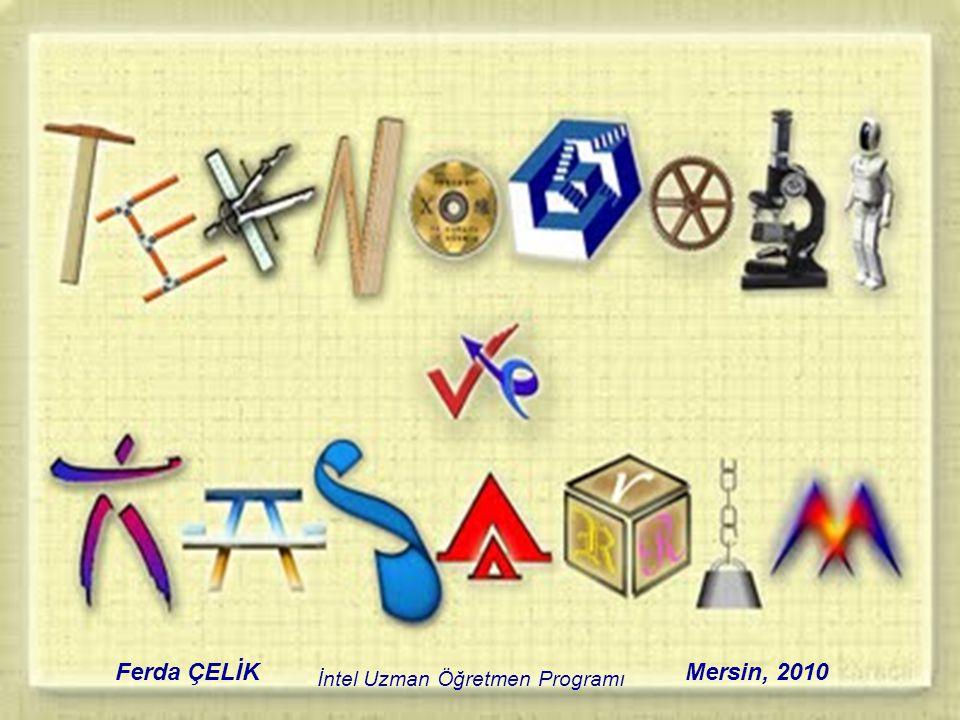 Ferda ÇELİK Mersin, 2010 İntel Uzman Öğretmen Programı