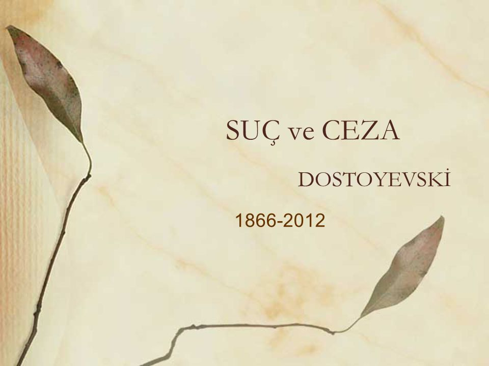 SUÇ ve CEZA DOSTOYEVSKİ 1866-2012