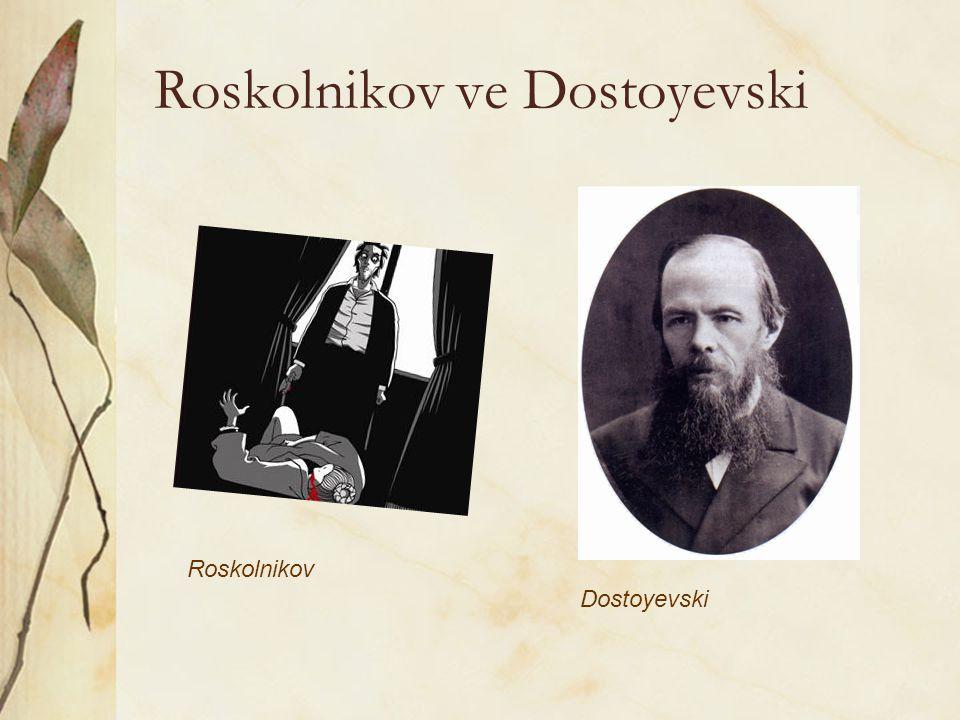 Roskolnikov ve Dostoyevski