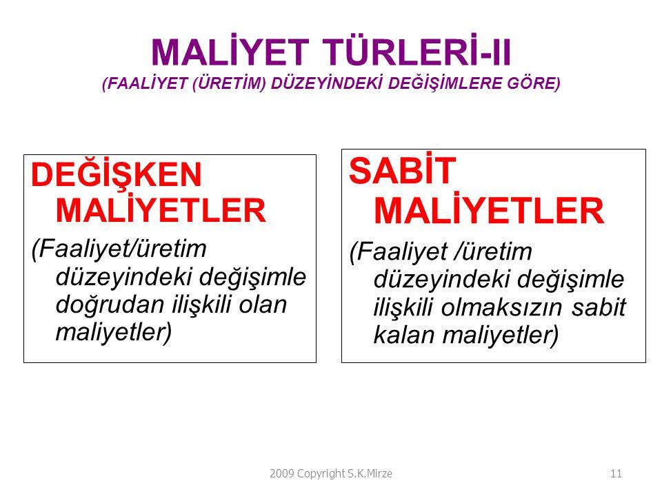 MALİYET TÜRLERİ-II (FAALİYET (ÜRETİM) DÜZEYİNDEKİ DEĞİŞİMLERE GÖRE)