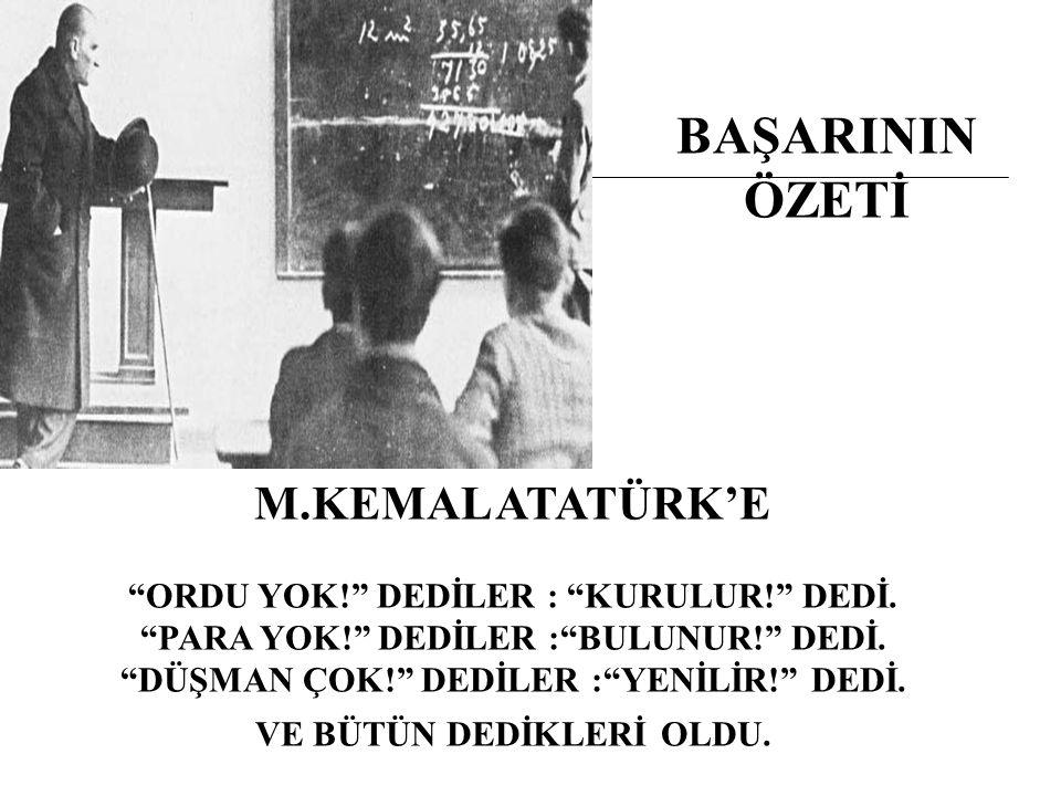 BAŞARININ ÖZETİ M.KEMAL ATATÜRK'E