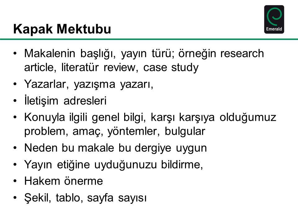 Kapak Mektubu Makalenin başlığı, yayın türü; örneğin research article, literatür review, case study.