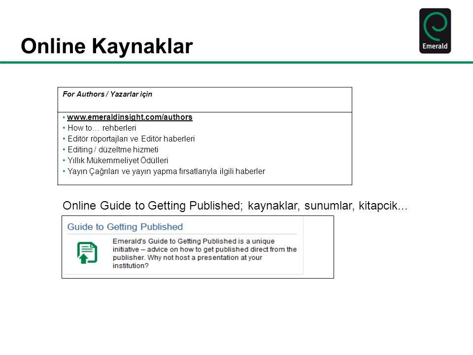 Online Kaynaklar For Authors / Yazarlar için. www.emeraldinsight.com/authors. How to… rehberleri.