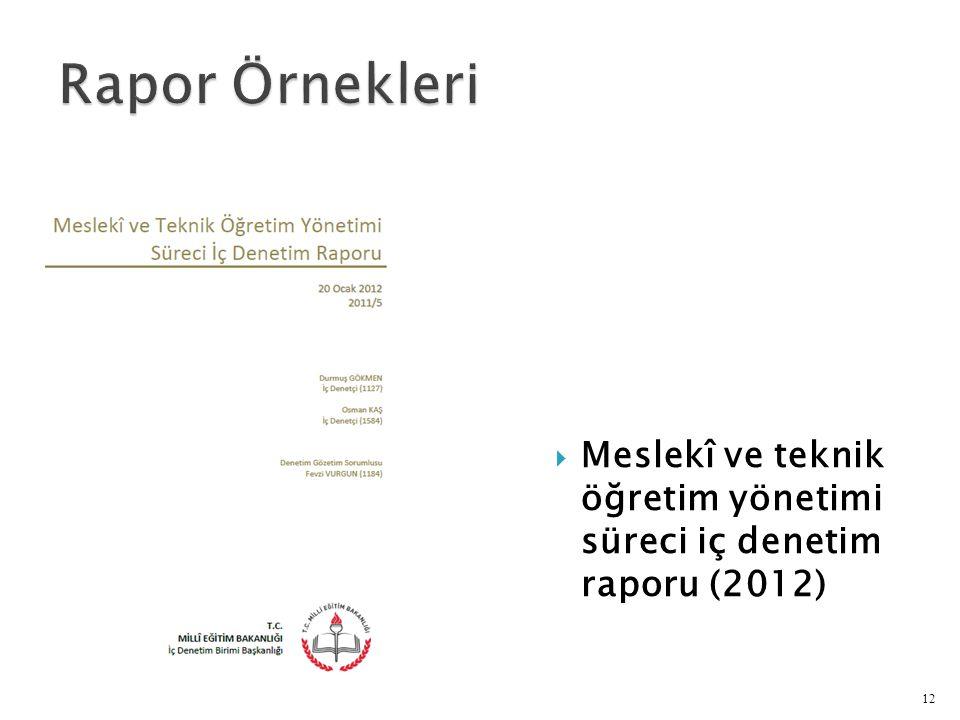 Rapor Örnekleri Meslekî ve teknik öğretim yönetimi süreci iç denetim raporu (2012)