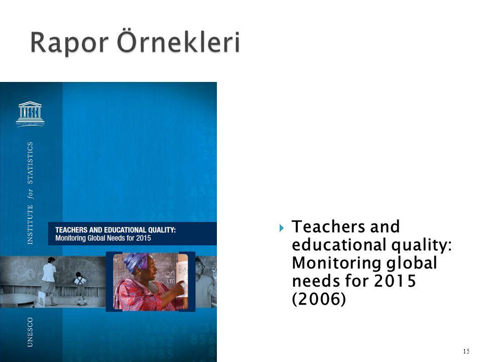 Rapor Örnekleri Teachers and educational quality: Monitoring global needs for 2015 (2006)