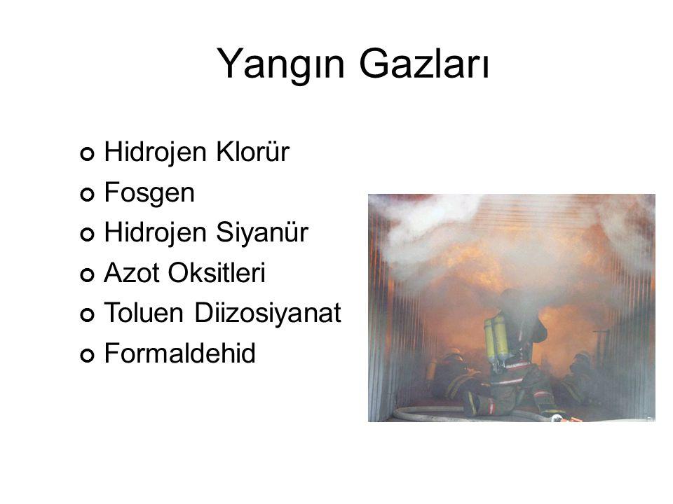Yangın Gazları Hidrojen Klorür Fosgen Hidrojen Siyanür Azot Oksitleri