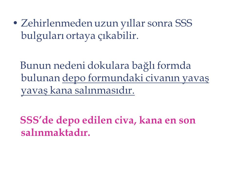 Zehirlenmeden uzun yıllar sonra SSS bulguları ortaya çıkabilir.