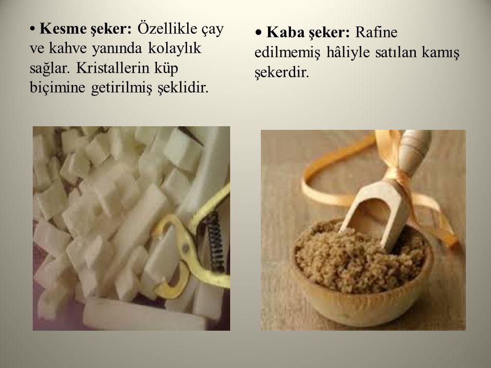 • Kaba şeker: Rafine edilmemiş hâliyle satılan kamış şekerdir.