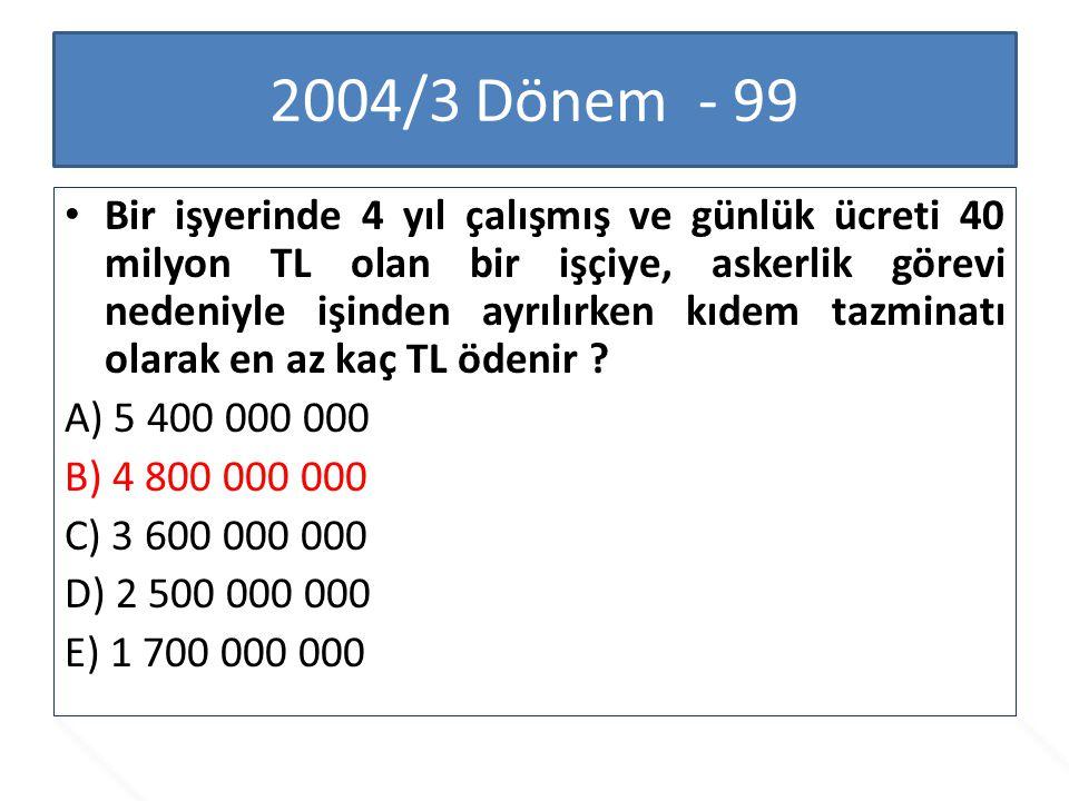 2004/3 Dönem - 99