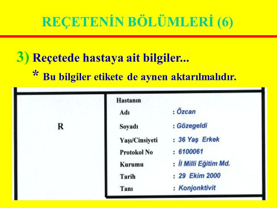 3) Reçetede hastaya ait bilgiler...