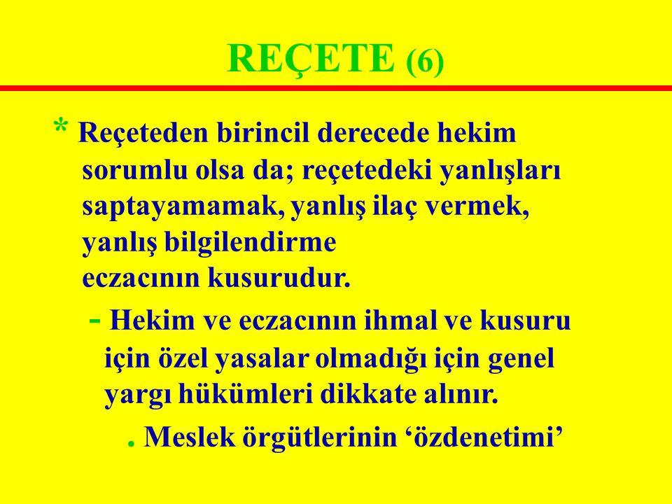 REÇETE (6) * Reçeteden birincil derecede hekim